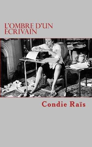 Lombre dun écrivain  by  Condie Raïs
