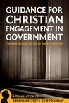 Guidance for Christian Engagement in Government by Abraham Kuyper