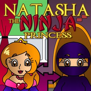 Natasha the Ninja Princess Beau Blackwell