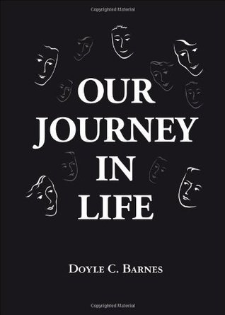Our Journey in Life Doyle C. Barnes