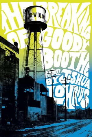 The Breaking of Goody Boothe  by  Joshua Lohrius