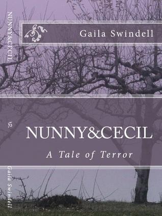 Nunny & Cecil--A Tale of Terror  by  Gaila Swindell