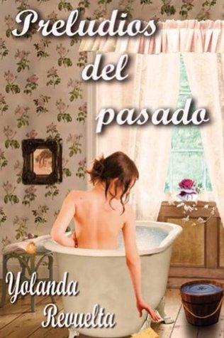 Preludios del Pasado (Spanish Edition)