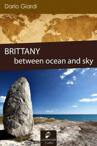Brittany: between ocean and sky (Travel novels) Dario Giardi