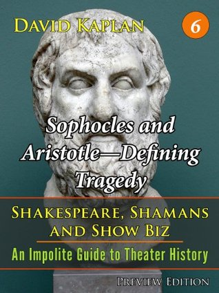 Sophocles and Aristotle-Defining Tragedy David Kaplan