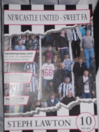Sweet FA: The Worst Newcastle United Team of 25 Years  by  Steph Lawton
