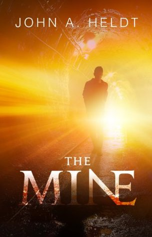 Book Review: The Mine by John A. Heldt