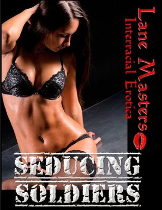 Seducing Soldiers: An Interracial Encounter