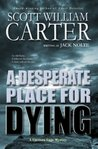 A Desperate Place for Dying (A Garrison Gage Mystery)
