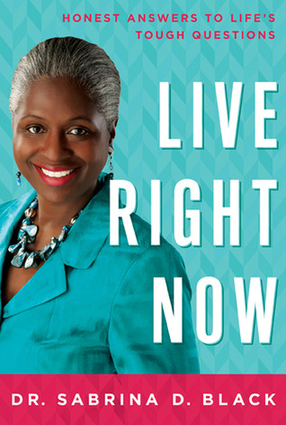 Live Right Now by Sabrina Black