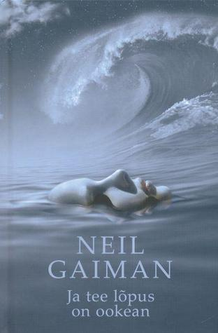 Ja tee lõpus on ookean  by  Neil Gaiman
