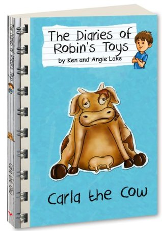Carla the Cow (The Diaries of Robins Toys)