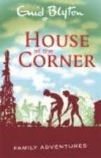 House at the Corner  by  Enid Blyton