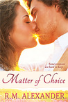 Matter of Choice by R.M. Alexander