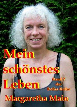 Mein schönstes Leben (Retha-Reihe)  by  Margaretha Main