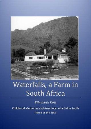 WATERFALLS, A Farm in South Africa  by  Elizabeth Kott