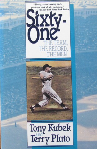 Sixty-One: The Team, the Record, the Men  by  Tony Kubek