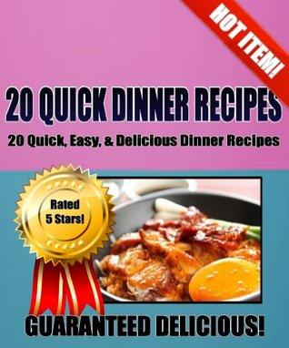 20 QUICK DINNER RECIPES - 20 Quick, Easy & Delicious Dinner Recipes! Aidan Strive