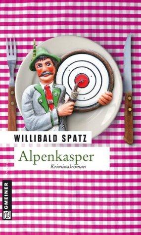 Alpenkasper: Birnes dritter Fall Willibald Spatz