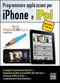 Programmare applicazioni per iPhone e iPad (Pro DigitalLifeStyle) Francesco Novelli