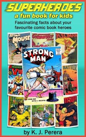 Superheroes - a fun book for kids  by  K.J. Perera