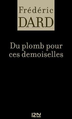 Du plomb pour ces demoiselles Frédéric Dard