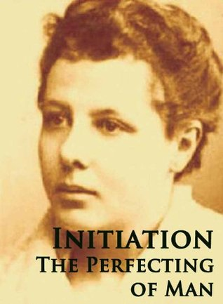 Initiation: The Perfecting of Man  by  Annie Besant