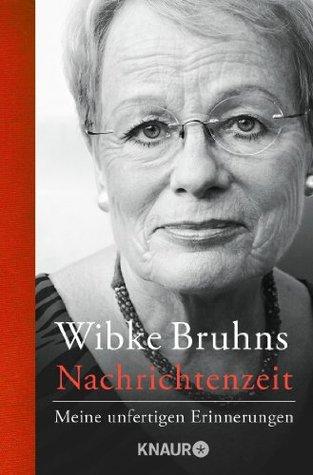 Nachrichtenzeit: Meine unfertigen Erinnerungen (German Edition)