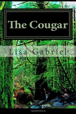 The Cougar by Lisa Marie Gabriel