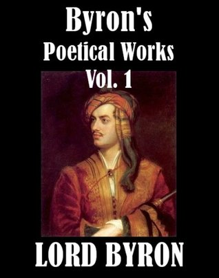 Byrons Poetical Works, Vol. 1  by  George Gordon Byron