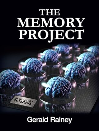 The Memory Project  by  Gerald T. Rainey