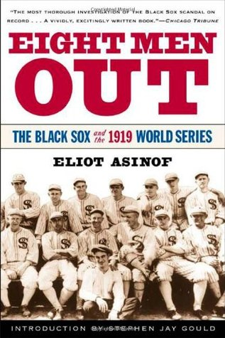 Eight Men Out: The Black Sox and the 1919 World Series (Paperback)