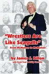 Wrestlers Are Like Seagulls: From McMahon to McMahon