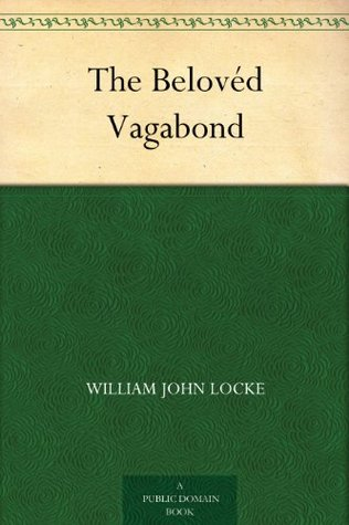 The Belovéd Vagabond by William J. Locke