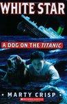 White Star: A Dog On The Titanic