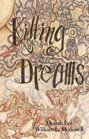 Killing Dreams  by  Myssah Lee
