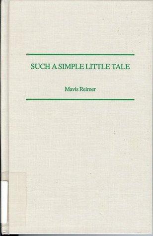 Such a Simple Little Tale: Critical Responses to L. M. Montgomerys Anne of Green Gables Mavis Reimer