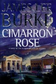 Cimarron Rose (Billy Bob Holland, #1) James Lee Burke