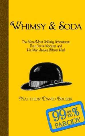 Whimsy & Soda: By and By, Bertie Matthew David Brozik