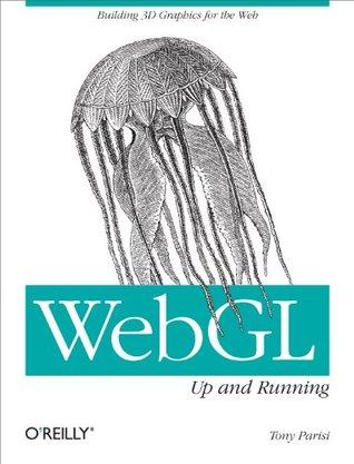 WebGL: Up and Running  by  Tony Parisi