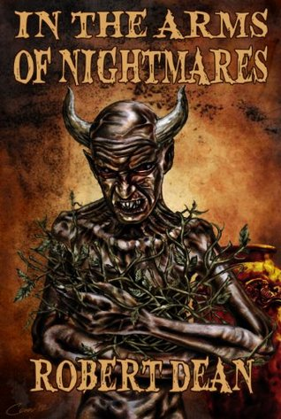In The Arms of Nightmares  by  Robert Dean