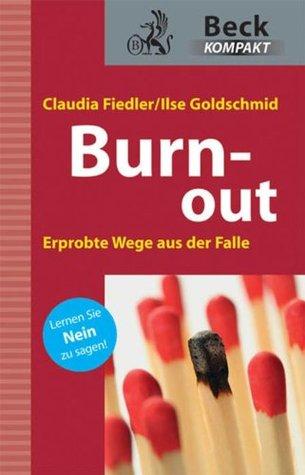 Burn-out: Erprobte Wege aus der Falle (Beck kompakt)  by  Claudia Fiedler