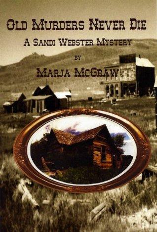 Old Murders Never Die by Marja McGraw