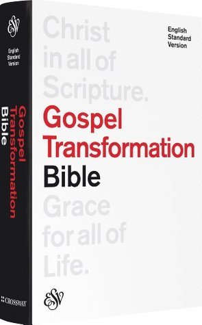 ESV Gospel Transformation Bible  by  Anonymous