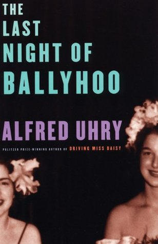 a literary analysis of the last night of ballyhoo by alfred uhry The book is by oscar, tony, and pulitzer prize-winner alfred uhry (driving miss daisy and the last night of ballyhoo) with english lyrics and musical adaptation by tony-winner jason robert brown (the last five years).