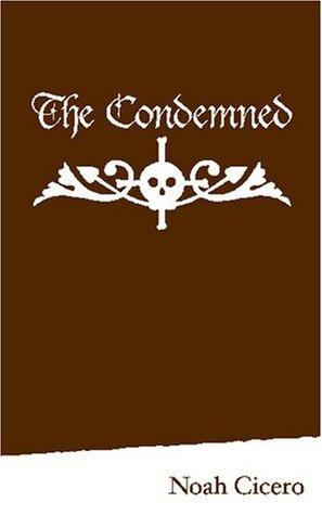 The Condemned Noah Cicero