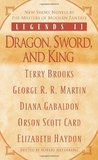 Legends II: Dragon, Sword, and King (Legends 2, Volume 2 of 2)