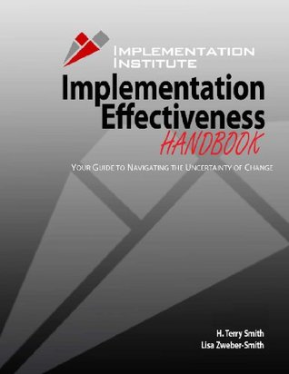 Implementation Effectiveness Handbook  by  H. Terry Smith