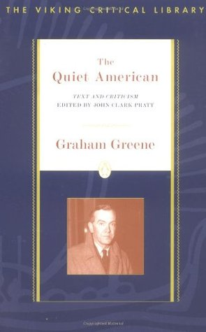 the quiet american critical essays Graham greene's novel, the quiet american, ended on a high note as pyle's life was sacrificed to save hundreds of vietnamese innocents and fowler and phuong were reunited as a couple.
