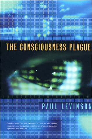 The Consciousness Plague - Paul Levinson